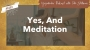 Artwork for Yes, And Meditation