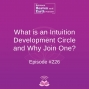Artwork for What is an Intuition Development Circle and Why Join One? - Episode #226