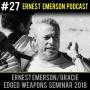 Artwork for #27 - Ernest Emerson/Gracie Edged Weapons Seminar 2018