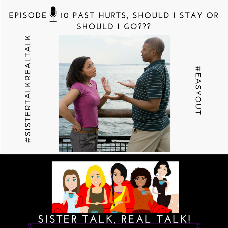 STRT - EPISODE 10 - PAST HURTS, SHOULD I STAY OR SHOULD I GO?