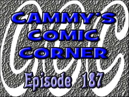 Cammy's Comic Corner - Episode 187 (10/23/11)
