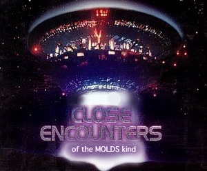 60-Close Encounters of the MOLDS kind