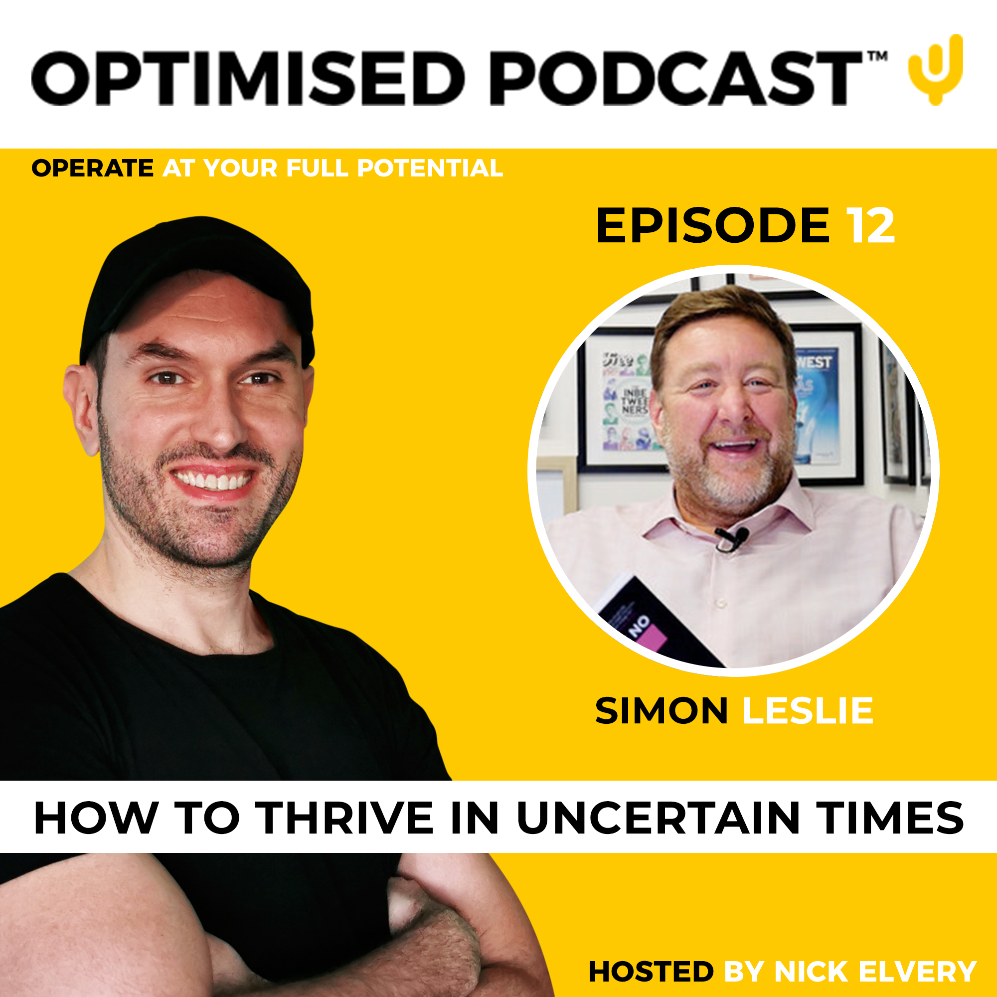#12 - How to thrive in uncertain times with Simon Leslie