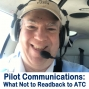 Artwork for 98 Pilot Communications with ATC: What Not to Read Back to Controllers + General Aviation News