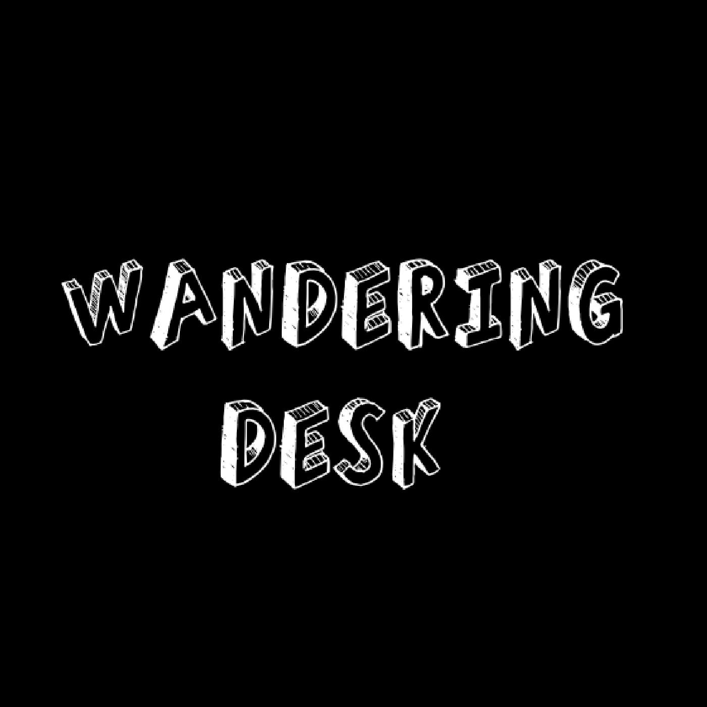 Wandering Desk show art