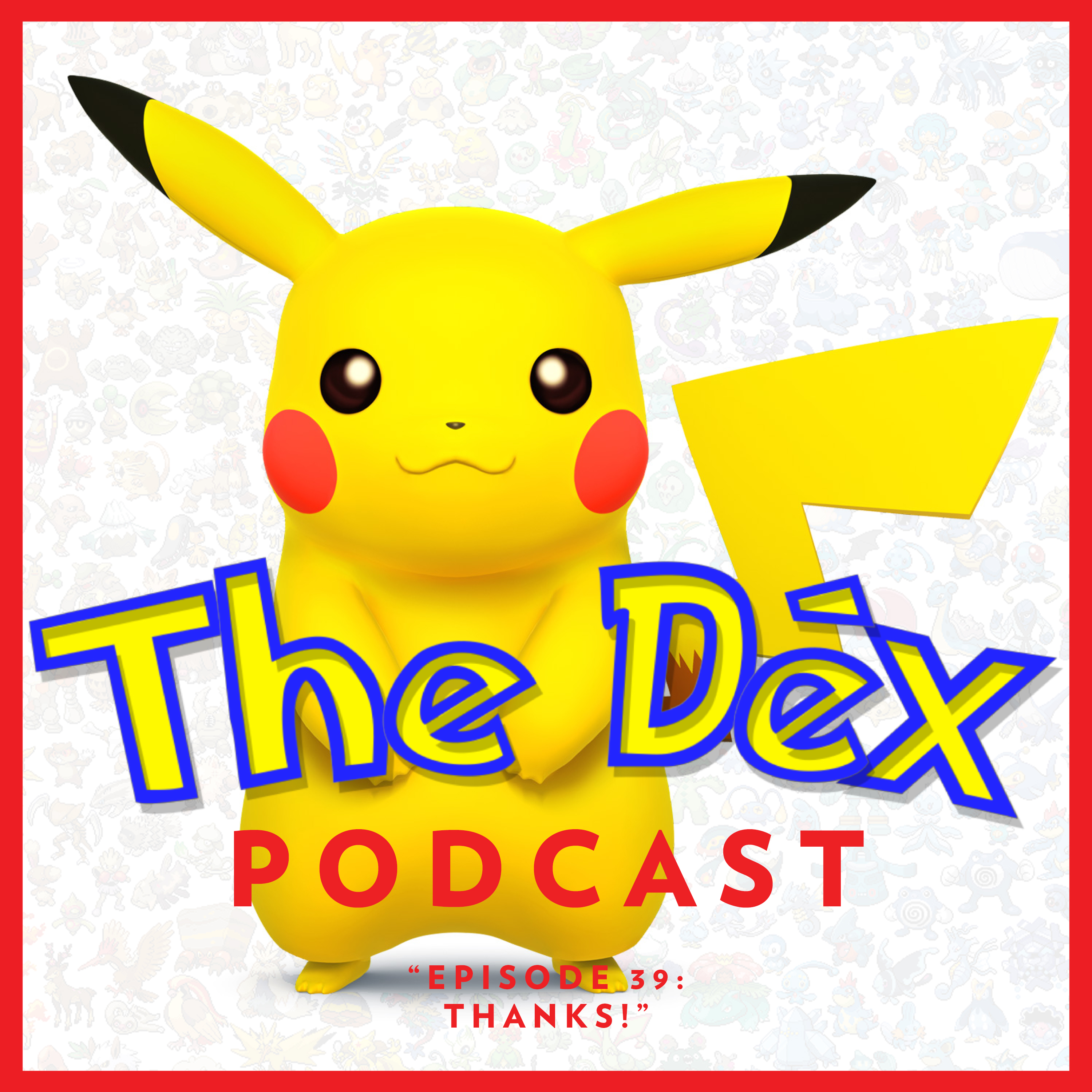 The Dex! Podcast #39: Thanks!