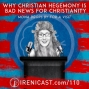 Artwork for Why Christian Hegemony is Bad News for Christianity - Mona Drops By For a Visit - 110