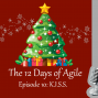Artwork for 12 Days of Agile - K.I.S.S.