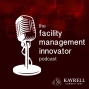 Artwork for Ep. 73: Workplace Design & Strategic Facilities Planning for Facility Managers | Rich Fanelli, IFMA Fellow – FM Studios