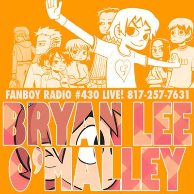 Fanboy Radio #430 - Bryan Lee O'Malley LIVE