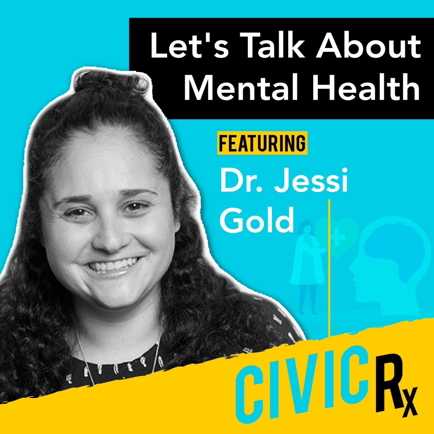 Let's talk about our mental health, with Dr. Jessi Gold (EP.15)
