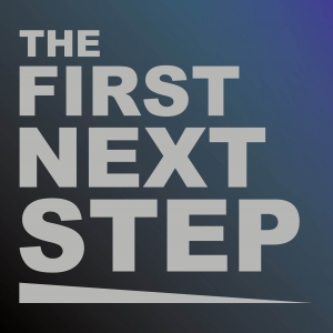 The First Next Step