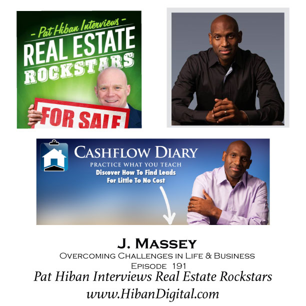 191: J. Massey: Broke, Busted & Disgusted to Successful Investor & Entrepreneur