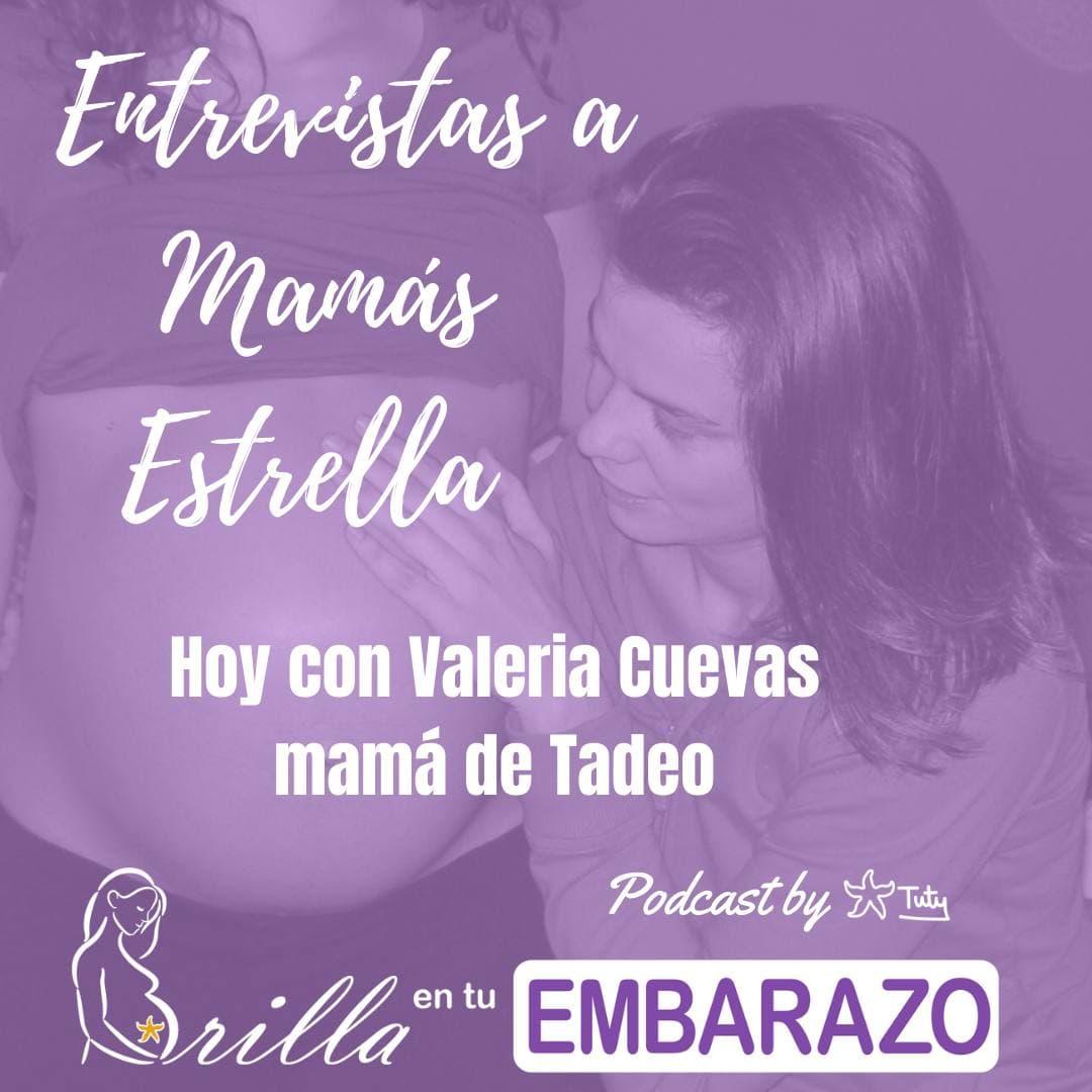 Entrevistas Mamás Estrella - Valeria Cuevas, mamá de Tadeo