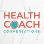 Artwork for EP00: What is Health Coach Conversations?