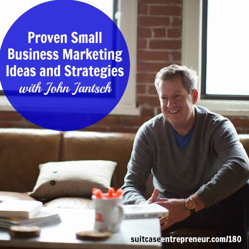 [180] Proven Small Business Marketing Ideas and Strategies with John Jantsch