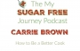 Artwork for Episode 127: Carrie Brown on How to Be a Better Cook