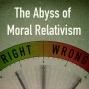 Artwork for Episode 15: The Abyss of Moral Relativism