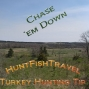 Artwork for Turkey Hunting Tip 006 - Chase 'em Down
