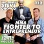 Artwork for 112: MMA Fighter to MMA Entrepreneur - Steve Orosco