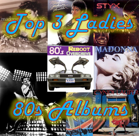Top 3 Ladies 80s Albums - 80s Reboot Overdrive