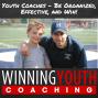 Artwork for WYC 146 – Youth Sports – Ben Kissam - Having a Four Quarter Mentality