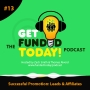 Artwork for  Episode 0013 | Crowdfunding Promotion: Leads & Affiliates