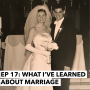 Artwork for 16: What I've Learned About Marriage