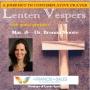 Artwork for Lenten Vespers--Dr. Brenna Moore