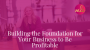 Artwork for Episode 90: Building the Foundation for Your Business to Be Profitable