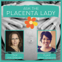 Artwork for Ask The Placenta Lady about Vulva Care Postpartum