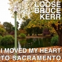 Artwork for I MOVED MY HEART TO SACRAMENTO (AUDIO) -by Loose Bruce Kerr