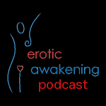 Erotic Awakening Podcast - EA306 - Power Exchange & Polyamory