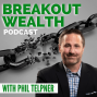 Artwork for Ep 1: Getting To Know Phil's Business, Breakout Private Wealth