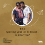 Artwork for S04 E01: Quitting Your Job To Travel - Is It For You?