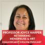 Artwork for 17 Rethinking menopause and HRT with Professor Joyce Harper