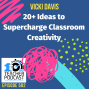 Artwork for 20+ Ideas to Supercharge Classroom Creativity