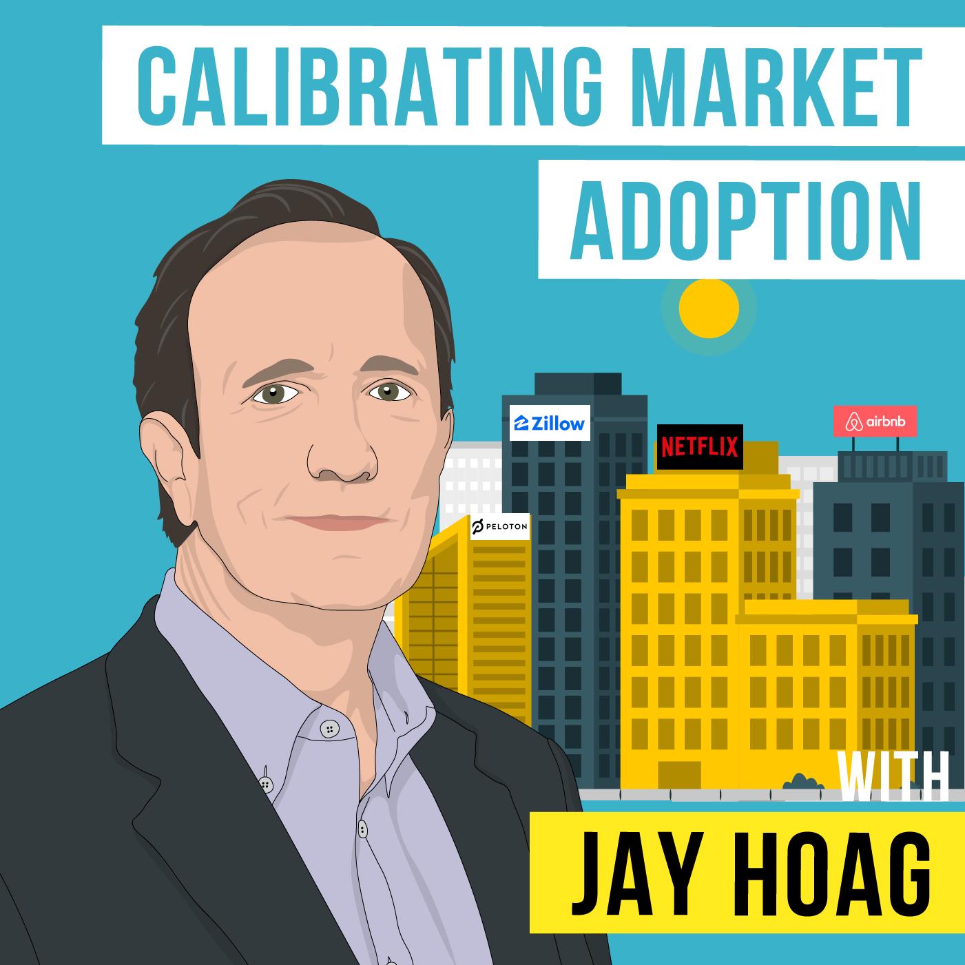 Jay Hoag - Calibrating Market Adoption - [Invest Like the Best, EP. 244]