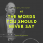 Artwork for The Words You Should Never Say