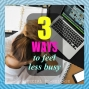 Artwork for S3 Mini12: 3 Ways to Feel Less Busy