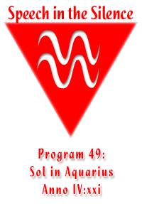 Program 49: Sol in Aquarius, Year 109
