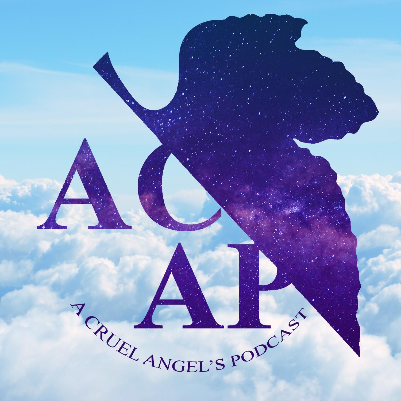 A Cruel Angel's Podcast: An Evangelion Rewatch Show