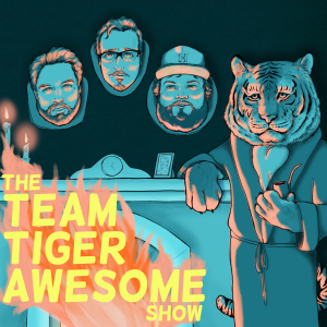 The Team Tiger Awesome Show