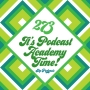 Artwork for 273 It's Podcast Academy Time!