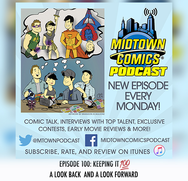 Midtown Comics Episode 100 Keeping it 100, a Look Back and a Look Forward