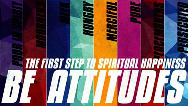 BE ATTITUDES - PART 2