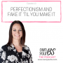 Artwork for Episode 10: Perfectionism and Fake it til you make it
