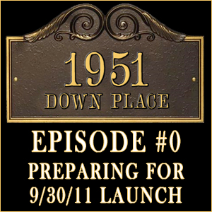 1951 Down Place: Episode #000
