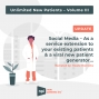 Artwork for Unlimited New Patients Update: Social Media: As a service extension to your existing patients and a viral new patient generator.