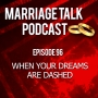 Artwork for When Your Dreams Are Dashed - Ep 96
